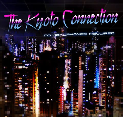 The Kyoto Connection - No Headphones Required